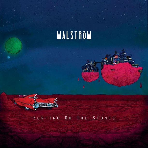 Malstrom_Surfing on the Stones